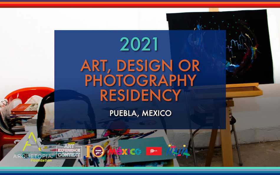 2021 Art Design or Photography Residency Puebla