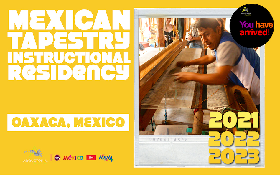 Mexican Textiles Tapestry Instructional Residency 2021 2022 2023 Arquetopia Oaxaca Z